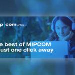 MIPCOM ONLINE+ : le MIPCOM 2020 annule son rendez-vous physique et passe en 100% digital © DR