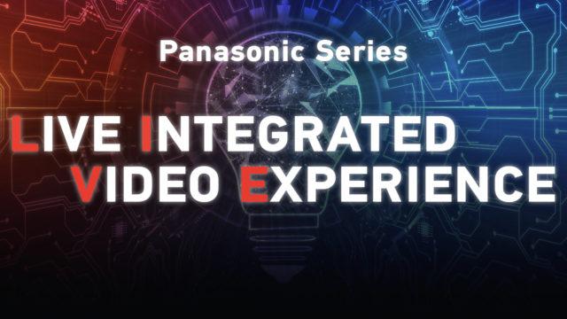 PANASONIC L.I.V.E., la série vidéo dédiée aux innovations de l'industrie des médias © DR