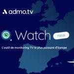 Admo.tv dévoile Watch : l'outil de monitoring TV le plus puissant d'Europe © DR