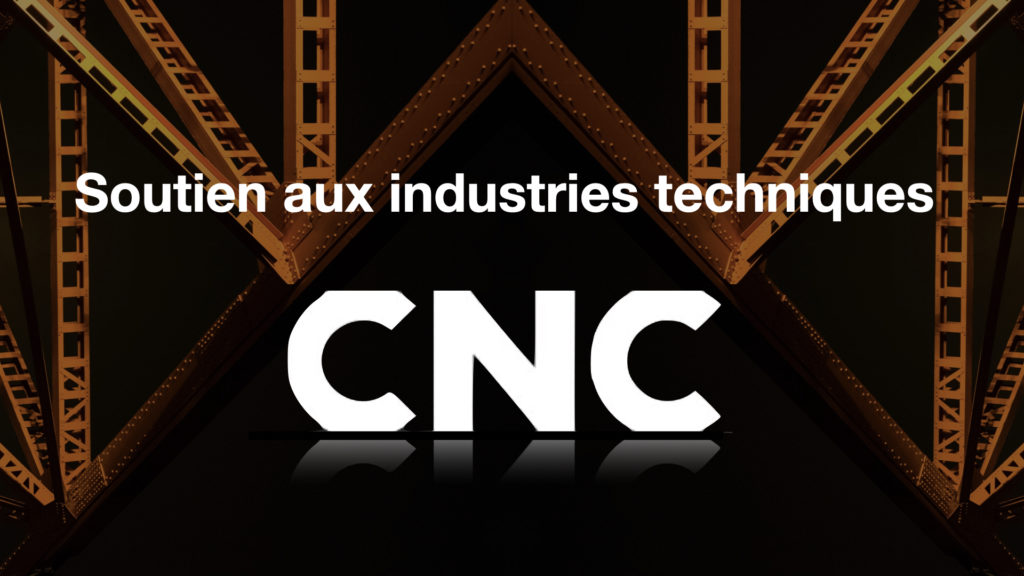 Soutien financier du CNC aux industries techniques… Quel périmètre ? © DR