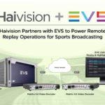 Directs sportifs : un partenariat EVS/ Haivision pour assurer les replay en remote © DR