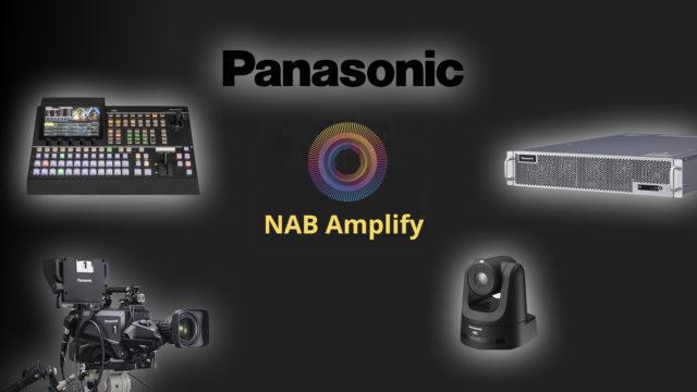 NAB Amplify : Panasonic et ses produits futur proof © DR