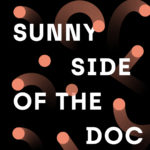 Sunny Side of the Doc 2021 passe totalement online © Scott Roberts, Studio Helm