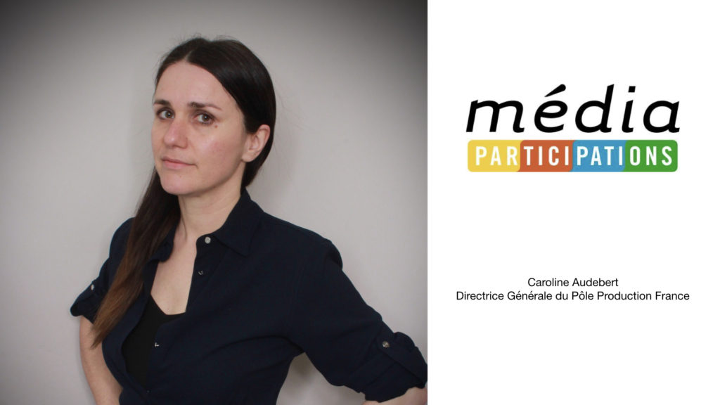 Nomination de Caroline Audebert à la tête du pôle production France de média-participations © DR